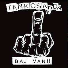 Tankcsapda - Baj van!! Rock N Roll, Drugs, Music, Tattoo Ideas, Collage, Metal, Vehicles, Art, Musica