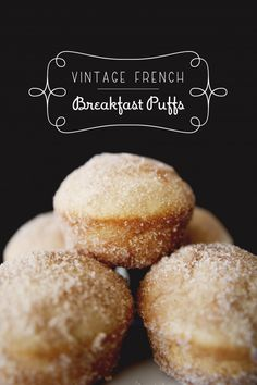 French Breakfast puffs. As if muffins and donuts fell in love and had a baby.