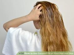 Image titled Use Coconut Oil on Your Hair and Skin Step 5