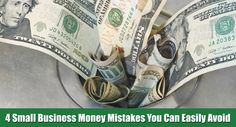 4 Small Business Money Mistakes You Can Easily Avoid