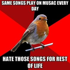 Retail Robin-this is only worse when the cd is broken and the same 3 songs are on a loop for a month!