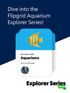 Make waves with Sam from the Aquarium of Niagara in this Flipgrid Explorer Series 🦑   Discover activities on conservation, adaptation, and aquatic recreation within your classroom or with new friends by joining the global #GridPals Grid!