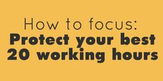 How to focus: Protect your best 20 working hours. Making focus time sacred - Lemon and Raspberry | Amy T Schubert
