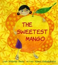THE SWEETEST MANGO by Malavika Shetty. Published by Tulika Books. #IndianMomsConnect #bookreview #book