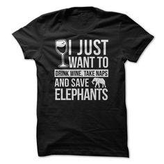 Drink Wine, take naps and save Elephants - #team shirt #christmas sweater. PURCHASE NOW => https://www.sunfrog.com/LifeStyle/Drink-Wine-take-naps-and-save-Elephants.html?68278