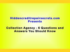 Collection agency 6 questions and answers you should know by Mark Clayborne via slideshare Credit Collection, Collection Agency, Question And Answer, This Or That Questions