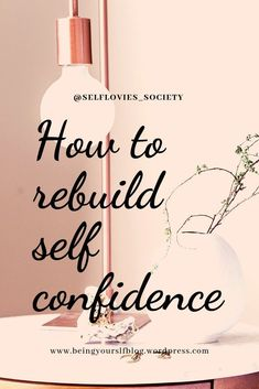 Simple steps to help you build your confidence when you need it most. #confidence #buildconfidence #confidencebooster #selfworth