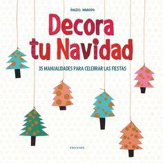 """Decora tu Navidad"" - Àngels Navarro (Edelvives) #navidad Tapas, Christmas Books, Christmas Ornaments, Advent Calendar, Holiday Decor, Kids, Home Decor, Products, Holiday Decorating"