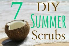 7 DIY Summer Scrubs--these smell amazing & give you glowing skin from head to toe!