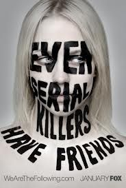 Even serial killers have friends!