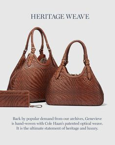 Heritage Weave: Back by popular demand from our archives, Genevieve is hand-woven with Cole Haan's patented optical weave. It is the ultimate statement of heritage and luxury.