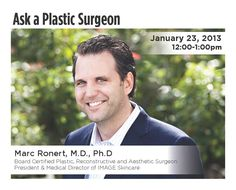 Join us on Facebook on January 23, 2013 from 12:00-1:00 as Dr. Marc Ronert answers your questions about skincare and plastic surgery!  http://www.facebook.com/#!/events/117255605113961/