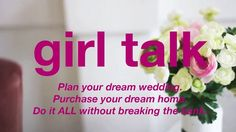 Girl Talk Plan your dream wedding. Purchase your dream home. Do it ALL without breaking the bank! Song: the show by Lenka Dreaming Of You, Dream Wedding, Songs, How To Plan, Studio, Create, Inspiration, Ideas, Biblical Inspiration