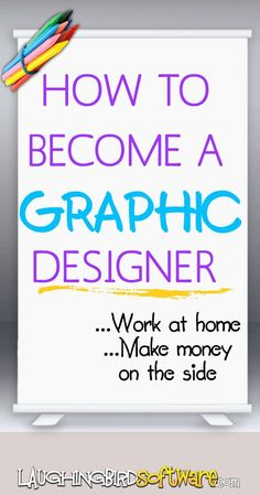 How to Become a Graphic Designer: Work at home or on the side