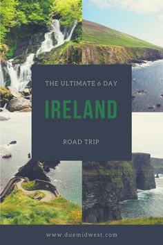 The Ultimate Six Day Ireland Road Trip