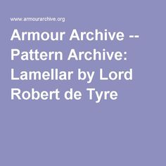 Armour Archive -- Pattern Archive: Lamellar by Lord Robert de Tyre
