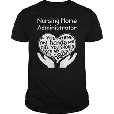 Nursing Home Administrator - Guys Tee $22.99