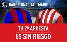 el forero jrvm y todos los bonos de deportes: sportium Apuesta Sin Riesgo Barcelona v Atletico L...