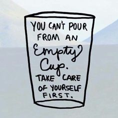 You can't pour from an empty cup. Take care of yourself first. #selfcare #massagetherapy