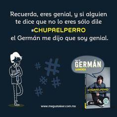 #Chupaelperro de Germán Garmendia   Uno que otro consejo para que no te pase lo que a un amigo...