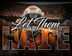 Let Them Hate Tennessee Volunteers Tn Vols Football, Tennessee Volunteers Football, Tennessee Football, College Football Teams, University Of Tennessee, Football Season, Football Helmets, Football Baby, Tennessee Game