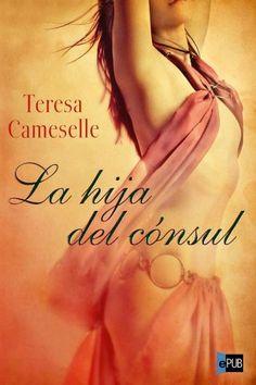 La hija del cónsul - Teresa Cameselle