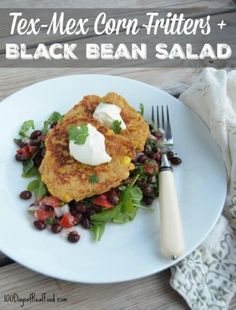 Tex-Mex Corn Fritters + Black Bean Salad - 100 Days of Real Food Mexican Food Recipes, Whole Food Recipes, Vegetarian Recipes, Dinner Recipes, Cooking Recipes, Healthy Recipes, Mexican Meals, Healthy Lunches, Mexican Dishes