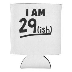 I Am 29ish Can Cooler