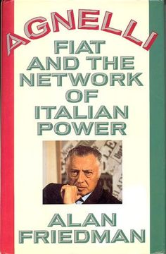 Agnelli, Fiat and the Network of Italian Power: Alan Friedman