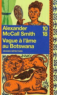 Alexander McCall Smith - Vague à l'âme au Botswana