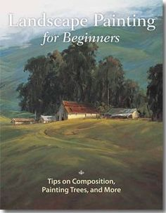 Landscape Painting for Beginners: Free downloadable guide with tips on composition, painting trees, and city-scape painting via ArtistsNetwork (accessed Sept. 2014)