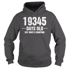 19345 Days Old But Who s Counting T-Shirt #gift #ideas #Popular #Everything #Videos #Shop #Animals #pets #Architecture #Art #Cars #motorcycles #Celebrities #DIY #crafts #Design #Education #Entertainment #Food #drink #Gardening #Geek #Hair #beauty #Health #fitness #History #Holidays #events #Home decor #Humor #Illustrations #posters #Kids #parenting #Men #Outdoors #Photography #Products #Quotes #Science #nature #Sports #Tattoos #Technology #Travel #Weddings #Women