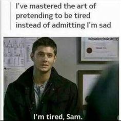 Legit me. Not sad just tired