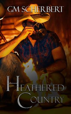 Whispered Thoughts: Cover Reveal: Heathered Country by GM Scherbert