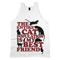 Our 'The Entire Cat Population Is My Best Friend' is the perfect addition to any cat lover's closet - also available in t-shirts & tank tops!