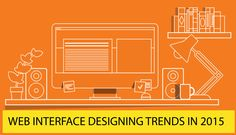 WEB INTERFACE DESIGNING TRENDS IN 2015 In 2014, the web designing trends focus primarily on Grid Layouts, Flat Design, Backgroup Videos and enhance HTML5's compatibility with APIs. I. Kan-tek – New Jersey web deisgn company will introduce some web interface desinging trends. Read more about WEB INTERFACE DESIGNING TRENDS IN 2015 at http://kan-tek.com/web-interface-designing-trends/