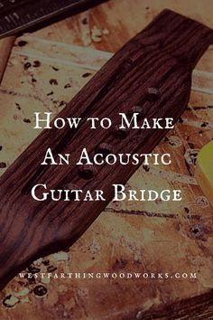 This is the step by step process of making an acoustic guitar bridge. The difficult steps are done first, so that the process becomes easier as it goes along. Acoustic guitar bridges are not difficult to make, and they cost far less than pre-made bridges.
