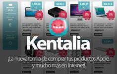 Ver Kentalia: ¡La nueva forma de comprar tus productos Apple y mucho más en Internet!