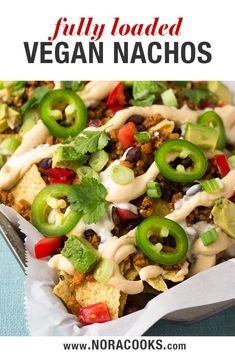 The Ultimate Fully Loaded Vegan Nachos with cauliflower walnut taco meat easy vegan nacho cheese sauce and more! Vegan Mexican Recipes, Delicious Vegan Recipes, Veggie Recipes, Vegetarian Recipes, Healthy Recipes, Vegan Meals, 21 Day Fix Vegetarian, Vegan Ground Beef, Vegan Nachos