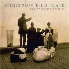 Benjamin also told me about his latest CD, Scenes from Ellis Island which was released with New Focus Recordings on February The pictures below show the front and back. The latter taken in the great hall on Ellis Island. Musical Car, 9 Songs, Metropolitan Opera, International Festival, Ellis Island, Classical Guitar, World Music, Concert Hall, Tower Records