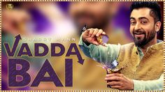 Vadda Bai   Official Full Video  Sharry Mann  New Punjabi Songs 2016  Panj-aab Records