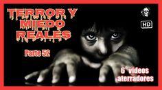 ⛔😱▶ TERROR Y MIEDO REALES Parte 52 fenomenos paranormales, videos de ter...
