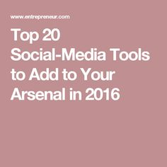 Top 20 Social-Media Tools to Add to Your Arsenal in 2016