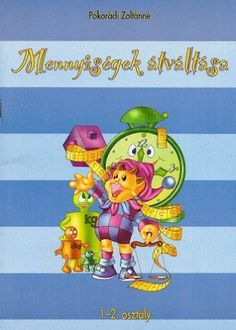 Mennyiségek átváltása 1-2. osztály Teacher Sites, Mathematics, Kids Learning, Winnie The Pooh, Disney Characters, Fictional Characters, Preschool, Album, Teaching