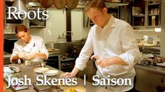 Chef Joshua Skenes - Saison | Roots | Chefs Feed