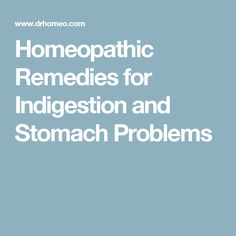 Homeopathic Remedies for Indigestion and Stomach Problems