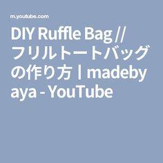 DIY Ruffle Bag // フリルトートバッグの作り方ㅣmadebyaya - YouTube