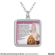Shop Zazzle's Dog necklaces for yourself or a loved one. Dog Necklace, Locket Necklace, Jewelry Necklaces, Jewellery, Brother Poems, Gifts For Brother, Bloodhound Dogs, Dog Design, Silver Plate