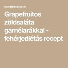 Grapefruitos zöldsaláta garnélarákkal - fehérjediétás recept