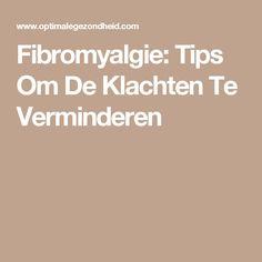 Fibromyalgie: Tips Om De Klachten Te Verminderen